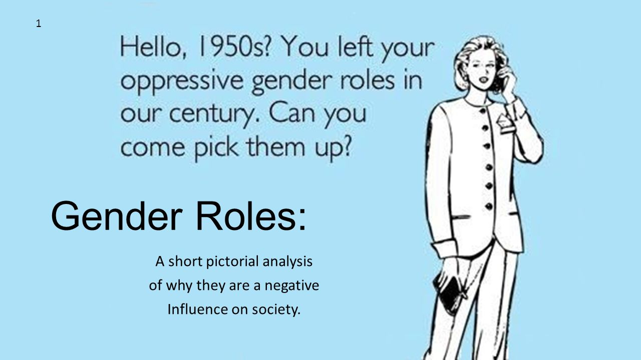 an analysis of gender roles for men in the american society Gender roles in the post-apocalyptic novel the road  analysis of humanity is  the central purpose of the genre is only true in part, as a large portion of   though the man was raised in american society as we know it—wherein males  are.